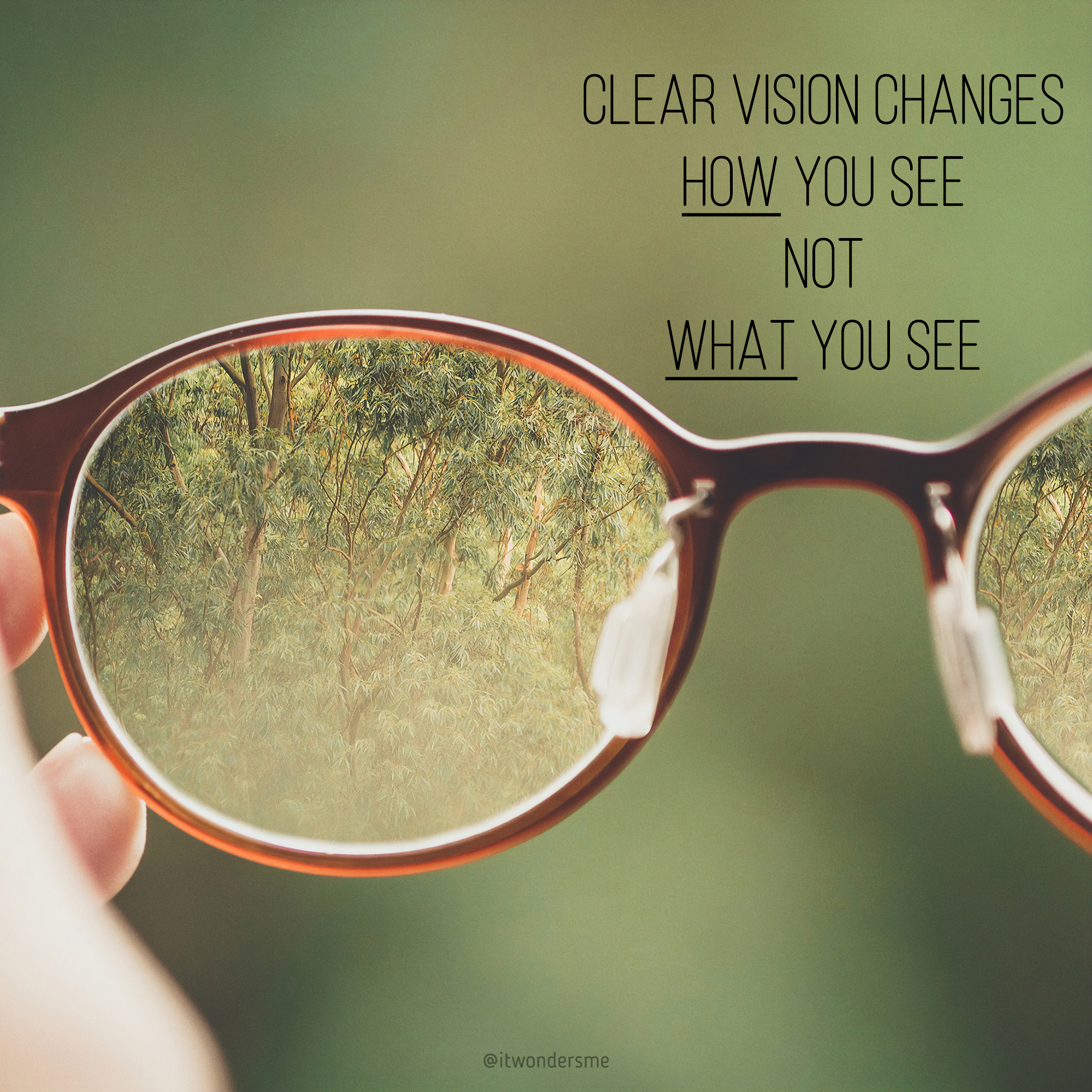 Clear vision changes how you see, not what you see