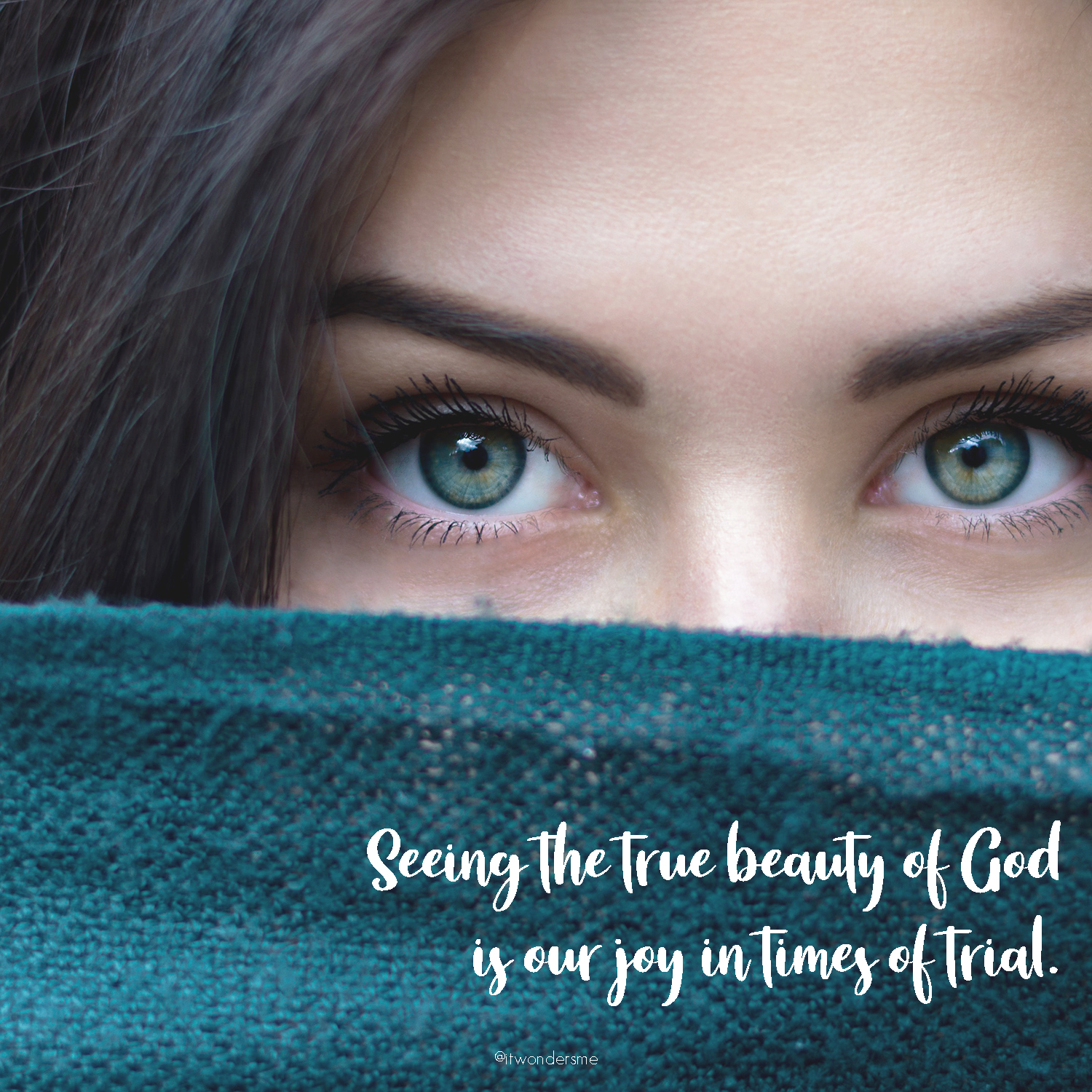 Seeing the beauty of God is our joy in times trial